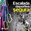 Manual De Escalada Deportiva Segura